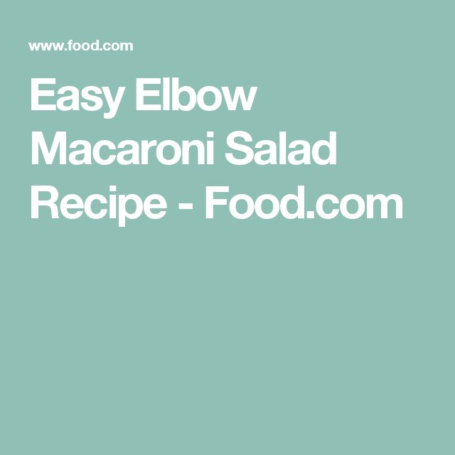 Easy Elbow Macaroni Salad Recipe - Food.com