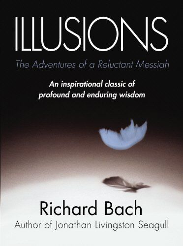 Illusions: The Adventures of a Reluctant Messiah by Richard Bach http://www.amazon.com/dp/0099427869/ref=cm_sw_r_pi_dp_CKumub0QN7CA3