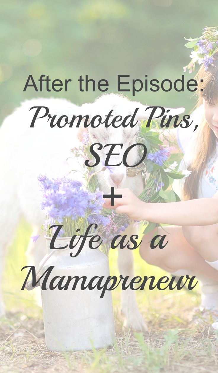 "Sometimes we have the best conversations with our guests ""after the episode"" Hear about promoted pins, pinterest SEO, Instagram, and Life as a Mamapreneur."