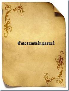 """#pergamino """"esto tambien pasará"""" http://quienmotivaalmotivador.blogspot.com.es/2012/07/esto-tambien-pasara.html"""