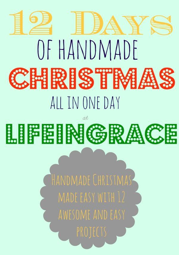 12 Days of Handmade Christmas (all in one day!) - life{in}grace