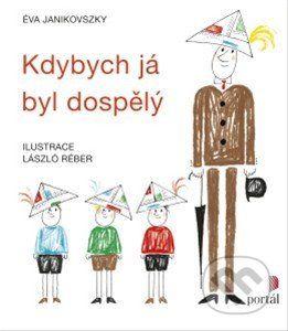 Kdybych ja byl dospely (Eva Janikovszky)