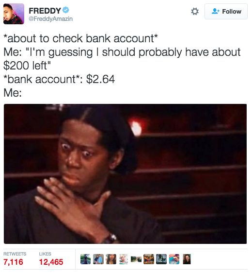 Every time. | 21 Pictures That Will Make Sense To Anyone Who's Been 25 And Broke AF