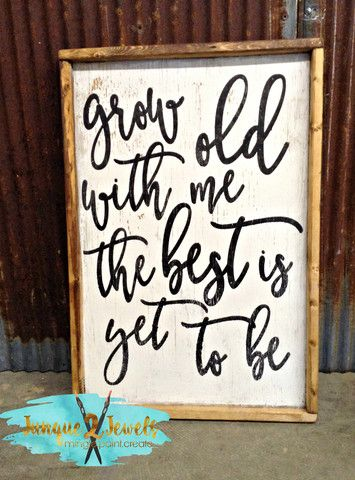 Fixer Upper Inspired, Hand-painted sign Grow Old with Me - 18x26 Framed Box Sign www.junque2jewels.com