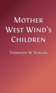 Mother West Wind's Children (Illustrated Edition)