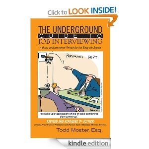 free e-book: The Underground Guide to Job Interviewing: A Quick and Irreverent Primer for the Busy Job Seeker: Todd Moster, Mark Goulston M.D.: Amazon.com: Kindle Store