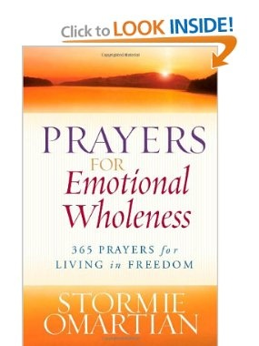 Prayers for Emotional Wholeness: 365 Prayers for Living in Freedom: Stormie Omartian