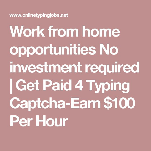 Work from home opportunities No investment required   Get Paid 4 Typing Captcha-Earn $100 Per Hour