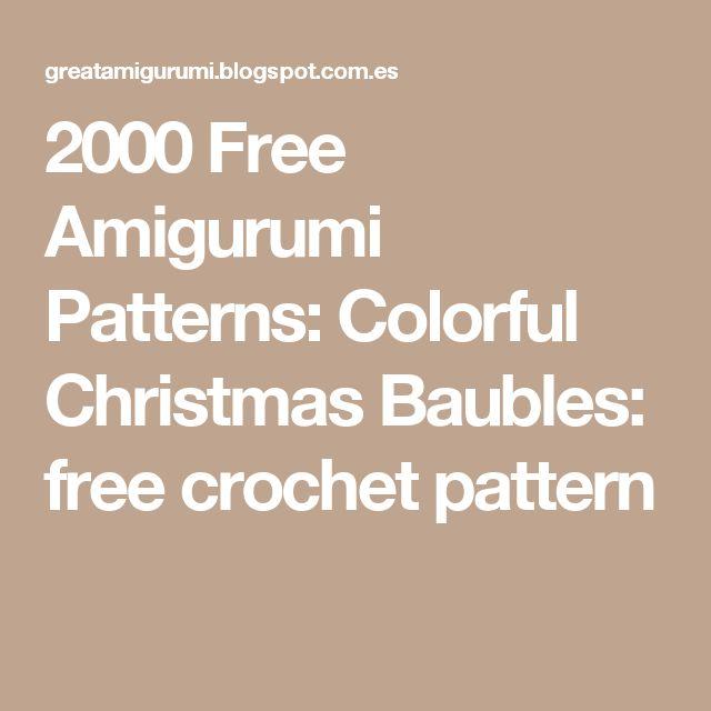 2000 Free Amigurumi Patterns: Colorful Christmas Baubles: free crochet pattern