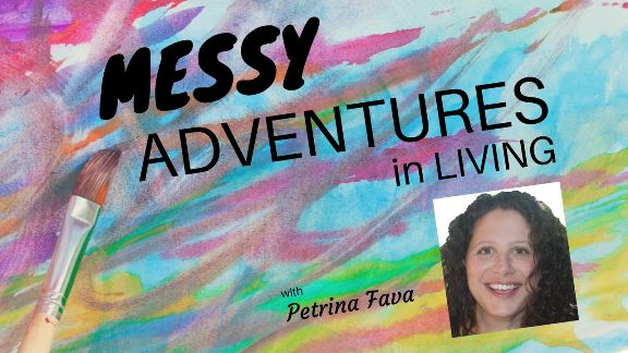 Messy Adventures in Living ~ Petrina   Pout…Hate…or OUTCREATE! ~ Petrina Fava  Catch the replay on www.inspiredchoicesnetwork.com