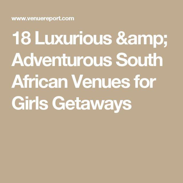 18 Luxurious & Adventurous South African Venues for Girls Getaways