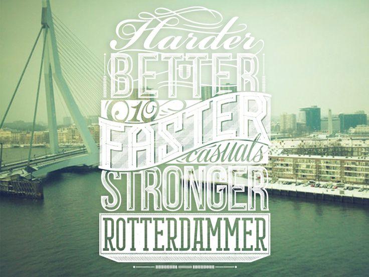 Harder better faster stronger rotterdammer by Ralf van de Kerkhof (Rotterdam)