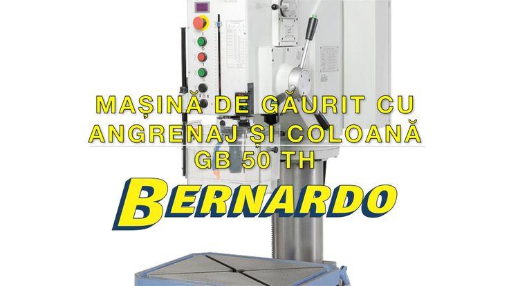 Masina de gaurit cu angrenaj si coloana BERNARDO GB 50 TH