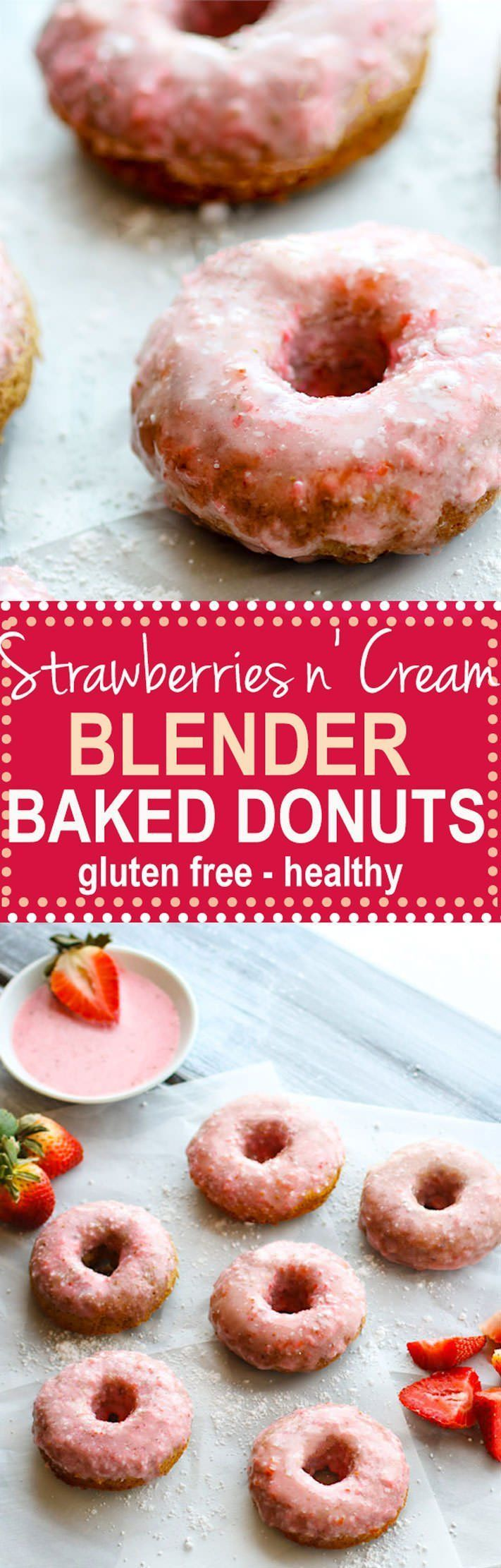 Healthy Gluten Free Strawberries n' Cream BLENDER Baked Donuts. Healthy Donuts do exist! These gluten free and protein packed baked donuts are super easy to make and great for kids, a sweet breakfast, or even just to snack on. Can you believe one of these