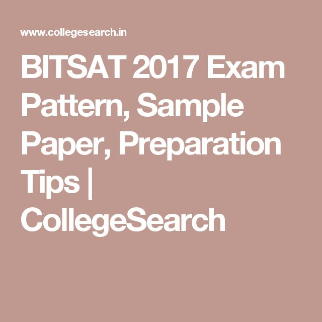 BITSAT 2017  Exam Pattern, Sample Paper, Preparation Tips | CollegeSearch