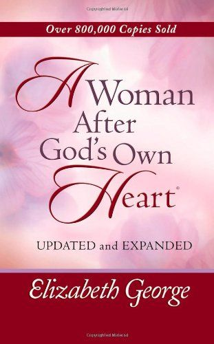 A Woman After God's Own Heart Harvest House Publishers