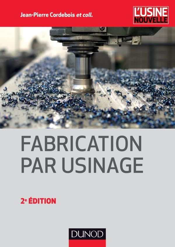 Fabrication par usinage - Dunod/L'Usine Nouvelle