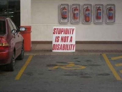 stupidity is NOT a disability: Daily Reminder, Funny Signs, Pet Peeves, Funny Pictures, Funny Stuff, Humor, Places, Parks Spots, Funny People