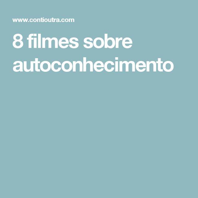 8 filmes sobre autoconhecimento