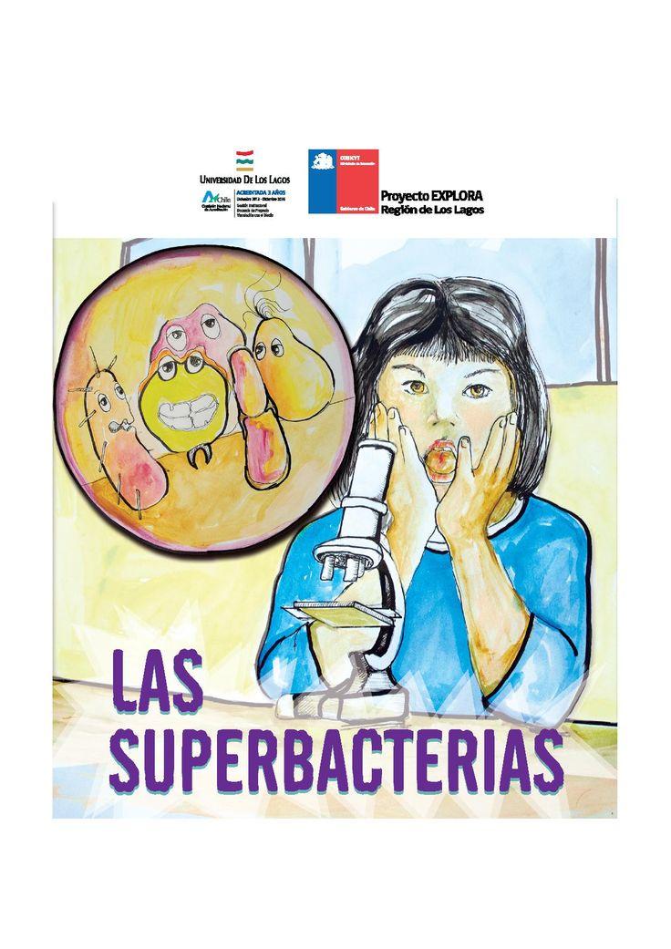 """""""Las Superbacterias"""" autor Manuel Gallegos, asesoría científica del Doctor Alex González."""