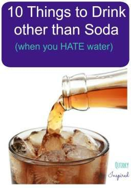 Want to quit drinking soda. Check out these tips on what to drink when you hate water. Plus info on my new 30 day no soda challenge!