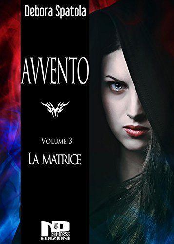 Avvento - La Matrice (Vol. 3) (Italian Edit... - Kindle