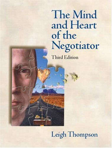 Mind and Heart of the Negotiator, The (3rd Edition) by Leigh L. Thompson, http://www.amazon.com/dp/0131407384/ref=cm_sw_r_pi_dp_-uNYqb0VSM198