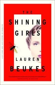 The Shining Girls by Lauren Beukes. A time-traveling serial killer and the woman that got away.