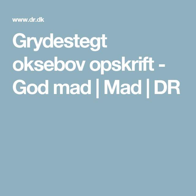 Grydestegt oksebov opskrift - God mad | Mad | DR