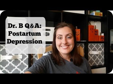 Dr. B Q&A: Postpartum Depression - YouTube