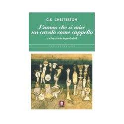 La libreria dell'Uomo Vivo - L'uomo che si mise un cavolo come cappello - Gilbert Keith Chesterton