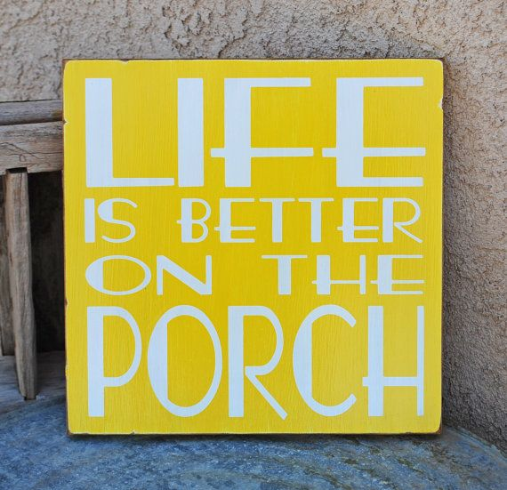 Hey, I found this really awesome Etsy listing at http://www.etsy.com/listing/130606928/life-is-better-on-the-porch-outdoor