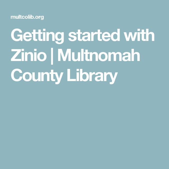 Getting started with Zinio | Multnomah County Library