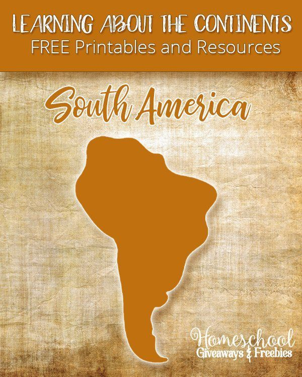 Learning About the Continents FREE Printables and Resources: South America   Homeschool Giveaways