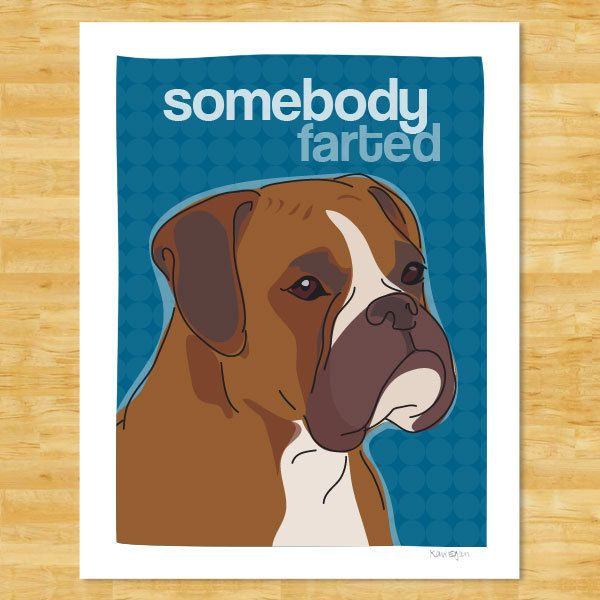 Boxer Dog Print 8x10 Modern Dog Art - Somebody Farted. $18.00, via Etsy.
