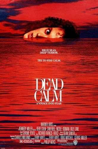 Directed by Phillip Noyce.  With Nicole Kidman, Sam Neill, Billy Zane, Rod Mullinar. A mass-murderer kidnaps and seduces a young woman after leaving her husband to die on the vessel whose crew he's just slaughtered.