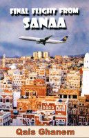 Final Flight from Sanaa, an ebook by Qais Ghanem at Smashwords