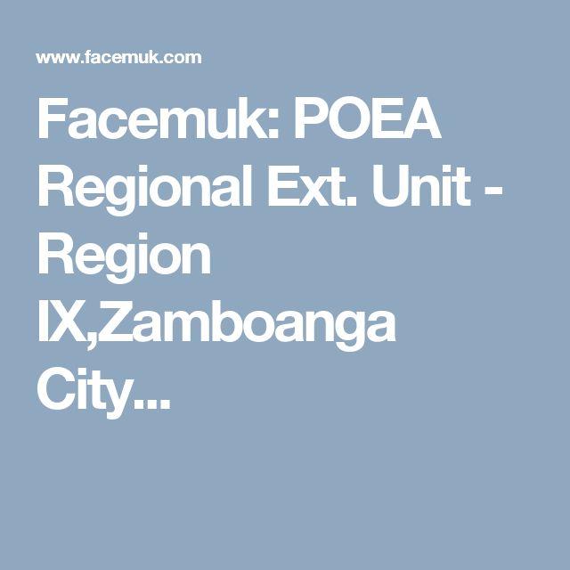 Facemuk: POEA Regional Ext. Unit - Region IX,Zamboanga City...