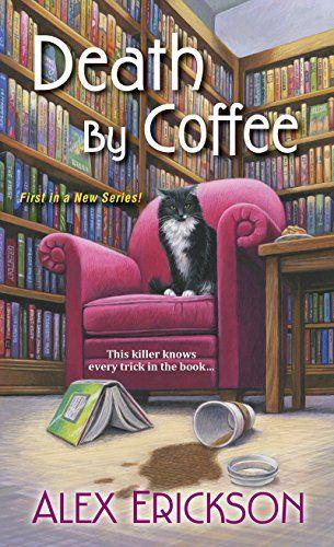 Death by Coffee by Alex Erickson (A Bookstore Café Mystery, book 1) - ebook