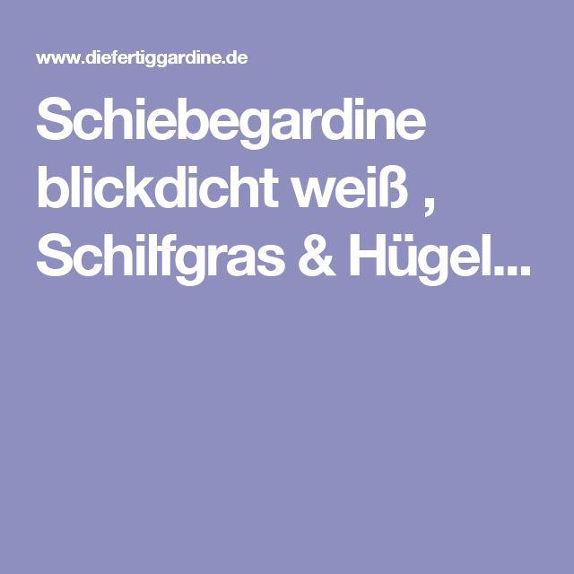 Schiebegardine blickdicht weiß , Schilfgras & Hügel...