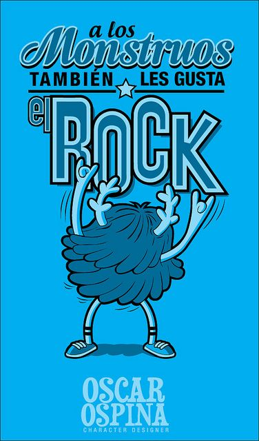 Monsters like to rock too! Oscar Ospina
