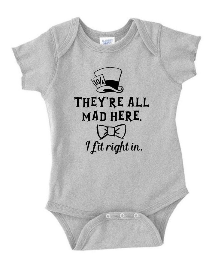 They're all mad here. I fit right in. Alice in Wonderland inspired onesie or shirt for baby by DoodlesAndDots2 on Etsy