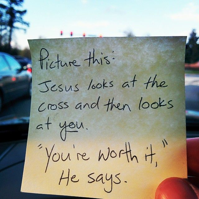 Gahhhh... Right in the heart! Do you believe you were worth it? I've so struggled with this lately. But the Holy Spirit is helping me to truly know that I was worth it.