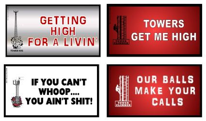 Your choice of four tower climber decals... Towers Get me High...if you can't whoop you ain't shit, I get high for a living, our balls make ... Only .75 cents each! Buy three get one free!
