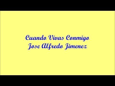 Cuando Vivas Conmigo (When You Live With Me) - Jose Alfredo Jimenez (Letra - Lyrics) - YouTube