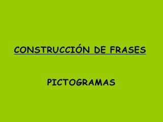 Construcción de frases con pictogramas