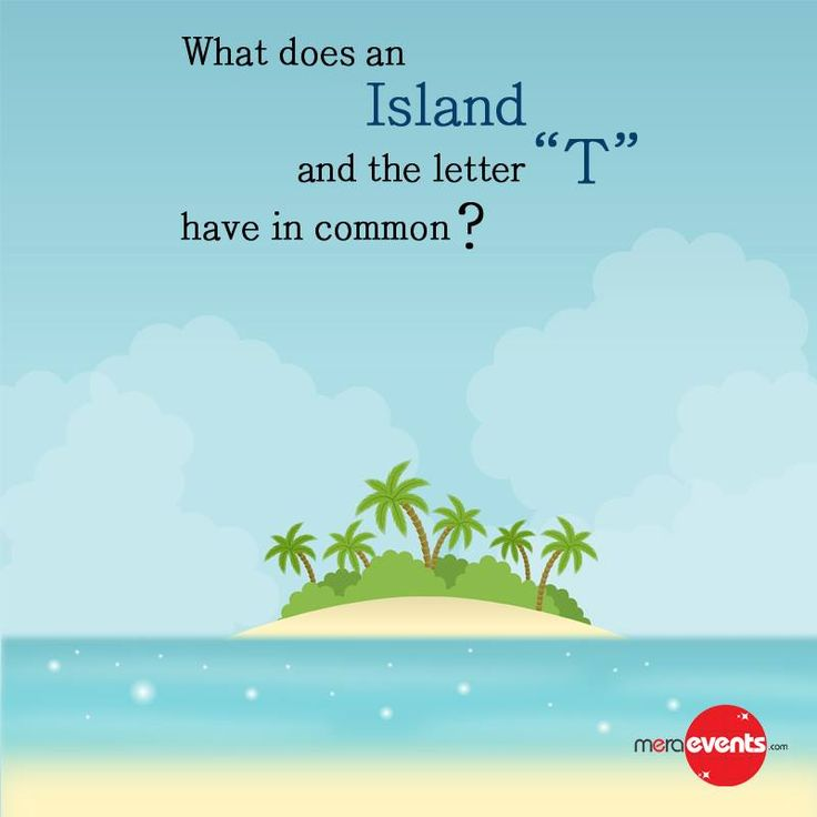 #Quiz:  What does an Island and the letter T have in common?  #MeraEvents #Island