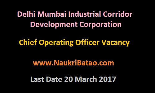 DMICDC Recruitment 2017 – Chief Operating Officer Vacancy – Last Date 20 March 2017 https://www.naukribatao.com/dmicdc-recruitment-2017-chief-operating-officer-vacancy-last-date-20-march-2017/