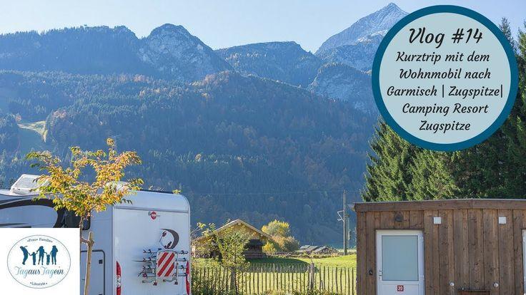 Vlog #13 Kurztrip - mit dem Wohnmobil   Garmisch   Zugspitze   Camping R...