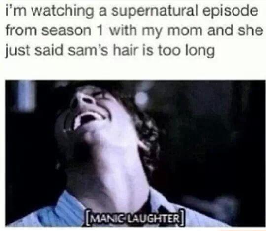 """""""Sam's hair is too long in Season 1."""" Hahahahahahahahahahaha. You must be new here. #Supernatural"""